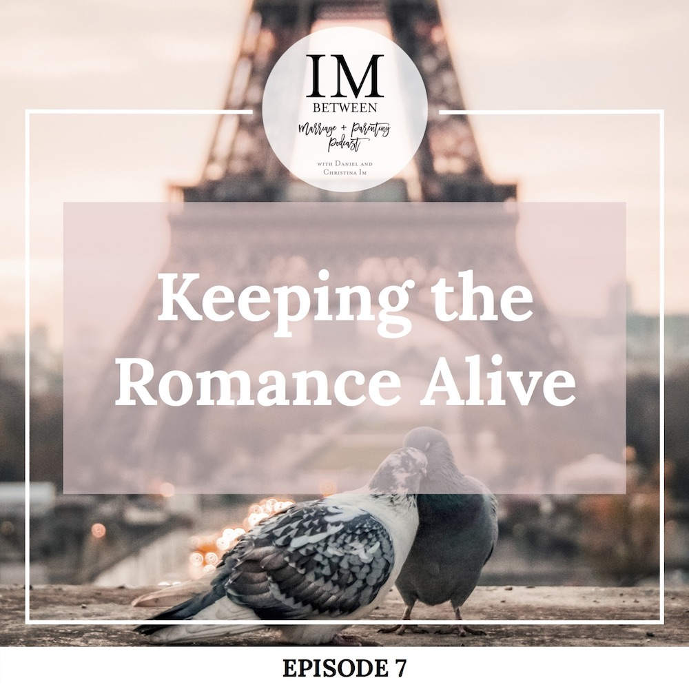 Episode 7: Keeping The Romance Alive IMbetween Podcast On